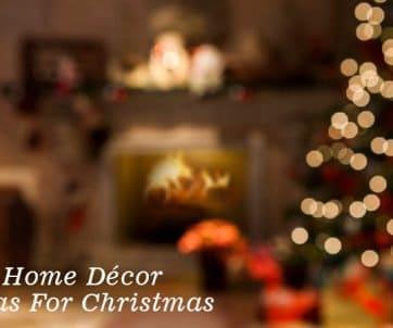 Home Decor Ideas For Christmas