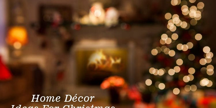 Home Decor Ideas For Christmas